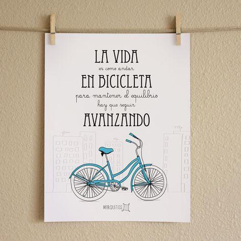 La vida es como andar en bicicleta, para no perder el equilibrio hay que seguir avanzando. [Láminas con frases]
