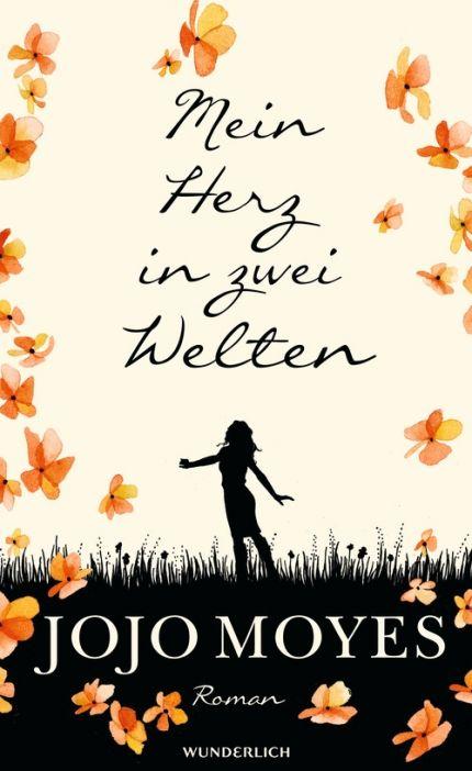 Moyes Mein Herz In Zwei Welten Hardcover Rowohlt Bucher Romane Bucher Neuerscheinungen Welt Der Bucher
