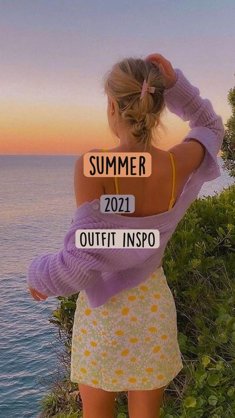 summer 2021 outfit inspo