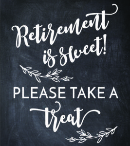 Free Retirement Is Sweet Please Take A Treat Sign