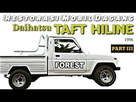 Daihatsu Taft Hiline 1996 Modifikasi Restorasi Part 3 Youtube