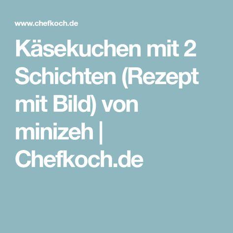 Photo of Käsekuchen mit 2 Schichten von minizeh | Chefkoch