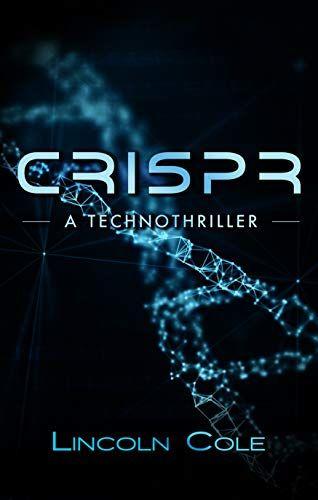 Crispr Lincoln Cole Publishing Https Www Amazon Com Dp