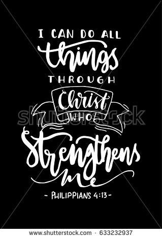 I Can Do All Things Through Christ Who Strengthens Me On Black