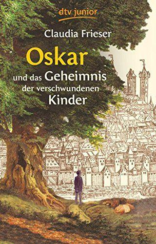Oskar Und Das Geheimnis Der Verschwundenen Kinder Das Und Oskar Geheimnis Geheimnis Bucher Taschen Bucher