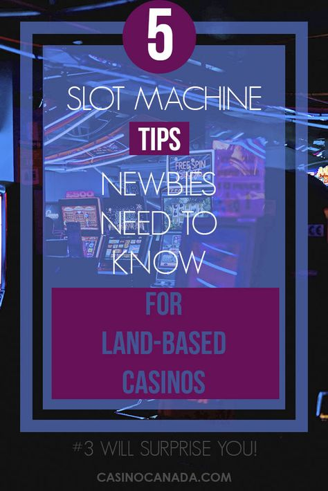 Slot Tips for Land Based Game Play - CasinoCanada.com Blog