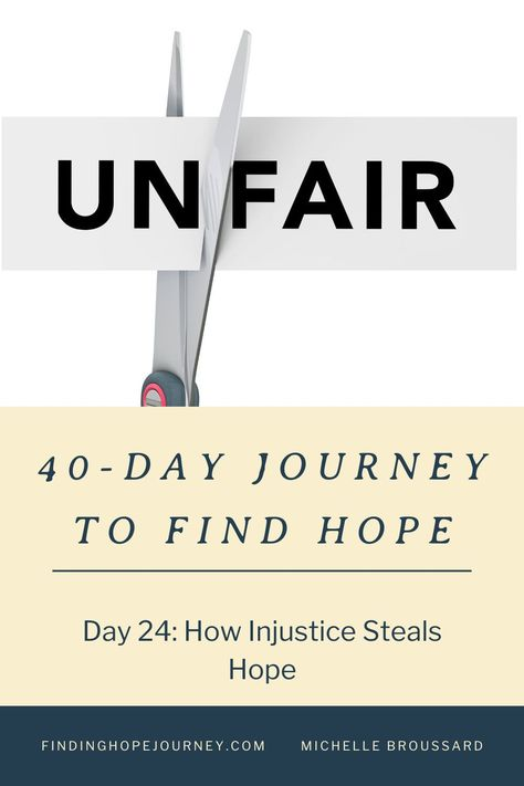 Have you ever been in a situation where someone got away with doing something wrong and they were not caught or worse, they were promoted? Join us on our 40-Day Journey to Find Hope to see how you can have hope in the midst of unfair situations. #hope #injustice #christianencouragement #hopequotes #faith
