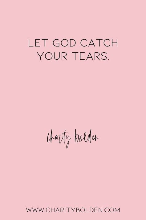 When you need a good cry--let God catch your tears. He is there with you. Click for more at www.charitybolden.com for topics like: joy, waiting, prayer, spiritual formation, growth, God, identity and soul care.#spiritualjourney #spiritualgrowthquotes #journeyquote #waitingquote #godishealer #griefquote #griefjourney #godsvoice #hopequote #godquote #godslove #healingspace #listenforgod #bestillandknow #godsvoice #bestill #vulnerabilityquote #stillnessquotes #mentalhealth #quietyourlife #cryquote