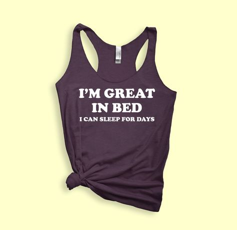 I'm Great In Bed I Can Sleep For Days Tank - M / Maroon Triblend