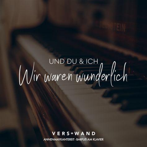 Visual Statements®️ Und du & ich Wir waren wunderlich - Annenmaykantereit Sprüche / Zitate / Quotes / Verswand / Musik / Band / Artist / tiefgründig / nachdenken / Leben / Attitude / Motivation song quotes Und du & ich Wir waren wunderlich - Annenmaykantereit