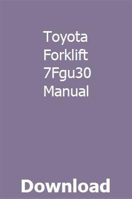 Toyota Forklift 7fgu30 Manual Chilton Manual Repair Manuals