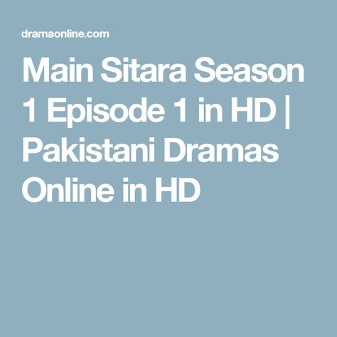 Main Sitara Season 1 Episode 1 in HD | Pakistani Dramas Online in HD