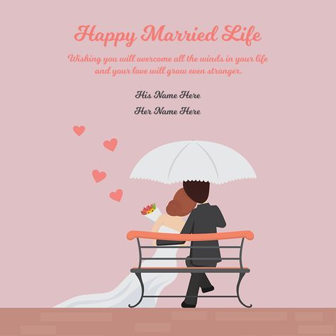 Happy Married Life Wishes Image Photo Picture Wedding Greeting Card Online Name Wishes Name Happy Married Life Wedding Greeting Cards Happy Married Life Quotes