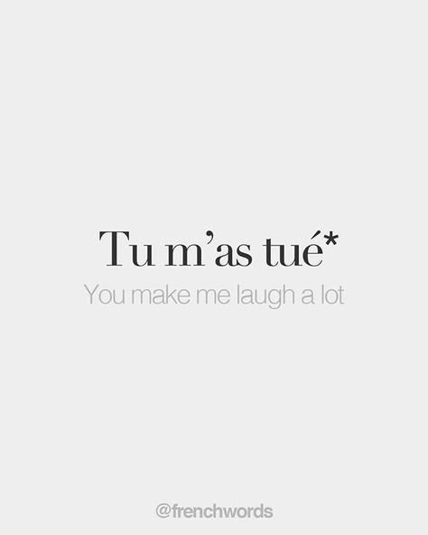 """bonjourfrenchwords: """"*Literal meaning: You killed me • Familiar (write """"tuée"""" if you're a girl) • /ty m‿a tɥe/ #frenchwords """""""