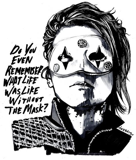 Do you even remember what life was like without the mask? My Chemical Romance art. Maybe tattoo inspiration? That quote hits close to home.