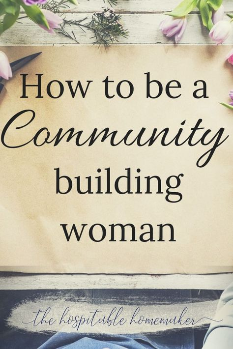 Building Community as a Woman - Description of the Tribe Builder Christian Living, Christian Life, Christian Women's Ministry, Christian Homemaking, Biblical Womanhood, Proverbs 31 Woman, Community Building, Bible Lessons, Real Beauty