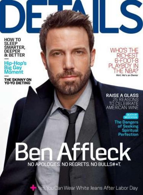 Ben Affleck told Details magazine that being 'a stay-at-home dad' doesn't suit him, so the work he does has to justify his being away.