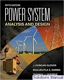 Solutions Manual For Power System Analysis And Design 5th Edition By Glover 2020 Test Bank And Solutions Manual Online Web Design Web Design Tutorials Portfolio Web Design