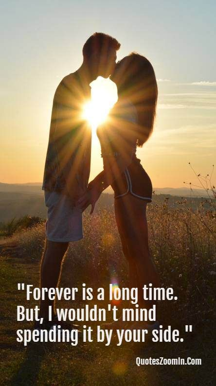 Couple Quotes Love Simple Forever Is A Long Time But I Wouldn T Mind Spending It By Your Side Relationshipquote Couple Quotes Image Quotes Our Love Quotes