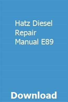 Hatz Diesel Repair Manual E89 | proccasynwharf | Repair