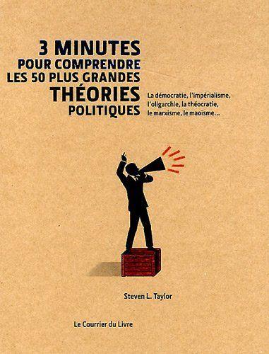 3 Minutes Pour Comprendre Les 50 Plus Grandes Theories Politiques De Steven L Taylor Http Www Amazon Fr Dp 2702908500 Ref Cm Sw R Book Cover Books Theories