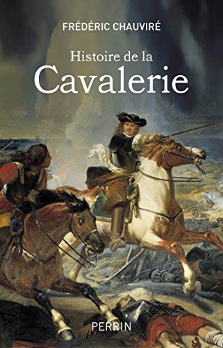 Histoire De La Cavalerie In 2020 Good Books Books This Book