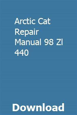 Arctic Cat Repair Manual 98 Zl 440 Repair Manuals Chemistry Repair