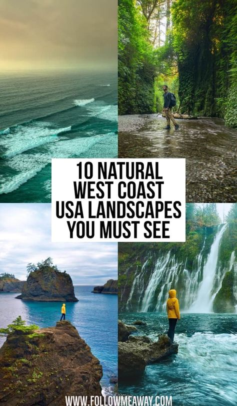 10 Best Natural Sites You Must See On The West Coast USA - Follow Me Away