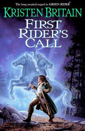 First Rider S Call By Kristen Britain 9780756405724 Penguinrandomhouse Com Books Books Fantasy Books Books To Read