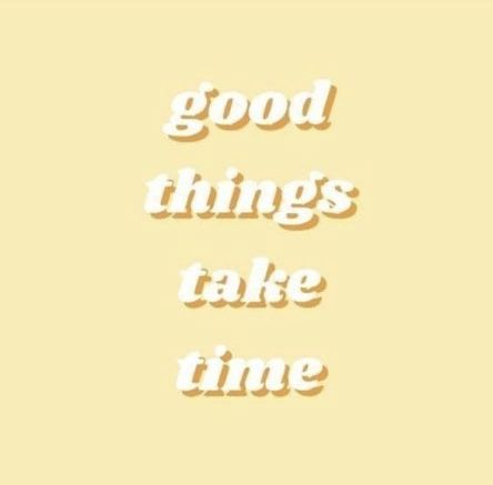 Good Things Take Time Good Things Take Time Good Times Quotes Combination Skin Care