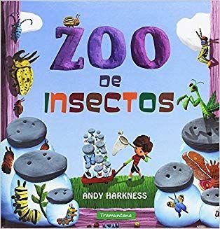 Zoo De Insectos Harkness I Harkness Andy Cuentos Pdf Libro De Cartón Zoo