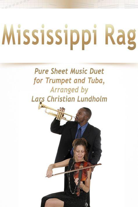 鈥嶮ississippi rag pure sheet music duet for trumpet and tuba, arranged by  lars ch #, #affiliate, #duet,…   piano sheet music, sheet music, alto  saxophone sheet music  pinterest