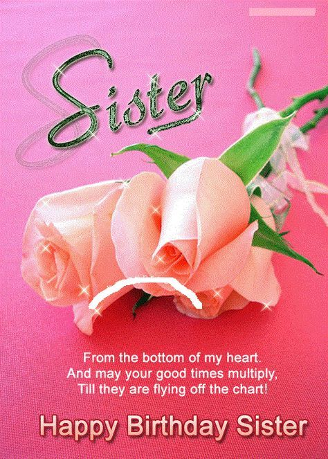 Happy Birthday Cards For Sister Happy Birthday Sister Cards Happy Birthday Sister Quotes Birthday Greetings For Sister