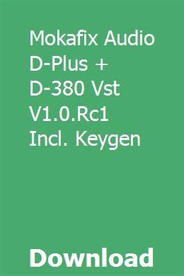 Mokafix Audio D-Plus + D-380 Vst V1 0 Rc1 Incl  Keygen