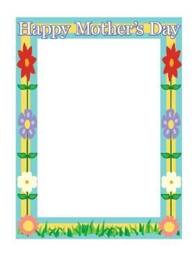 This Mother S Day Border Features A Collection Of Brightly Colored Springtime Flowers P Mothers Day Card Template Happy Mother S Day Frames Holiday Stationary