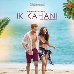 Ik Kahani Gajendra Verma Mp3 Song Mp3 Song Mp3 Song Download Pop Mp3