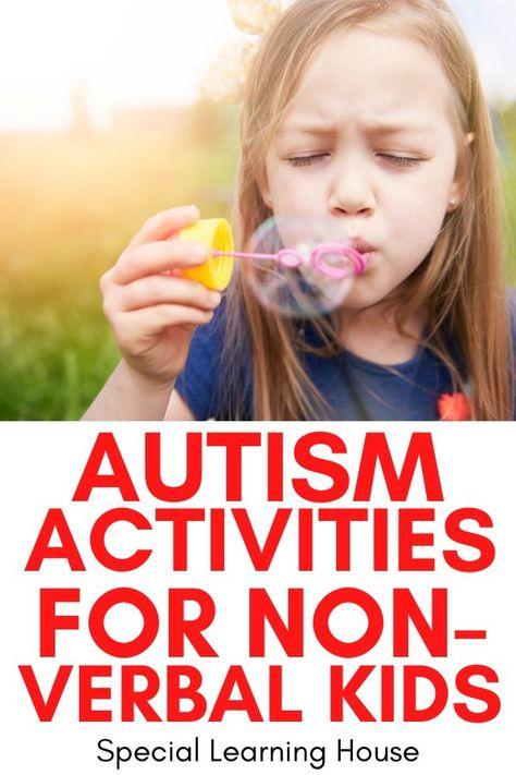 Autism Activities for Non Verbal Kids