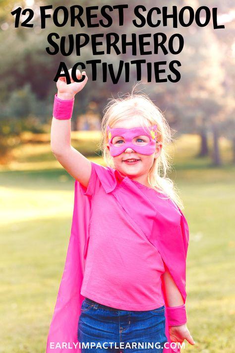12 Forest School Superhero Activities