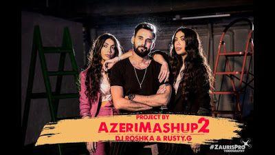 Wap Sende Biz Sevil Sevinc Dj Roshka Azeri Mashup 2 Mashup Videography Playlist