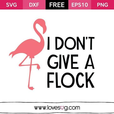 I don't give a flock free SVG file download by LoveSVG featured on WildflowersAndWanderlust.com
