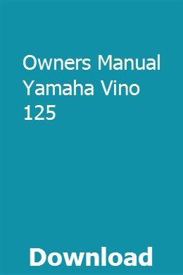 Owners Manual Yamaha Vino 125 Repair Manuals Owners Manuals Manual