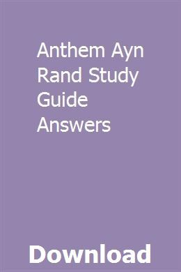 Anthem Ayn Rand Study Guide Answers Guided Reading Questions