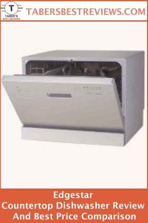 Edgestar Countertop Dishwasher Review And Best Price Comparison Dishwasher Reviews Countertop Dishwasher Dishwasher