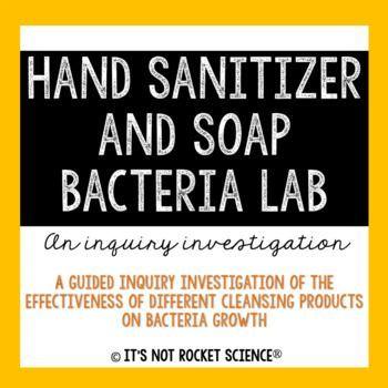 Sanitizer And Soap Bacteria Lab A Scientific Method Inquiry