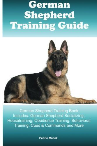 German Shepherd Training Guide German Shepherd Training Book