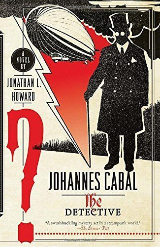 Johannes Cabal The Detective Detective Johannes Books
