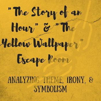 Story Of An Hour And The Yellow Wallpaper Escape Room Yellow Wallpaper Teacher Guides Common Core Math Standards