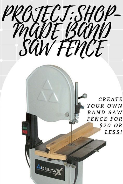 PROJECT: Shop-Made Band Saw Fence - Woodworking | Blog | Videos | Plans | How To