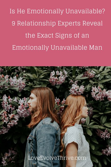 Is He Emotionally Unavailable? 9 Relationship Experts