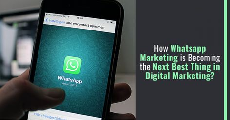 How Whatsapp Marketing is Becoming the Next Best Thing in Digital Marketing?